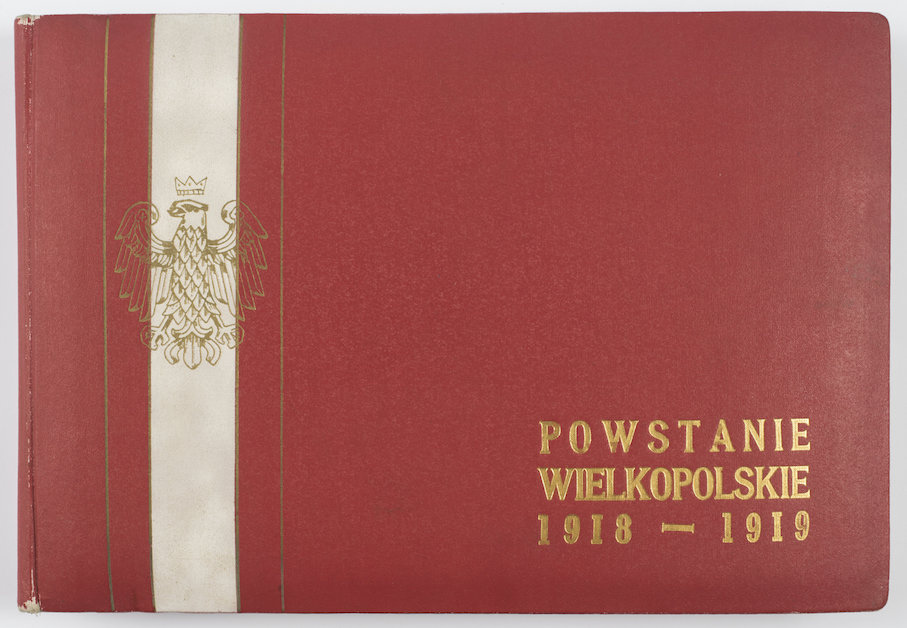 """Album """"Powstanie Wielkopolskie 1918-1919"""" autorstwa Kazimierza Gregera"""
